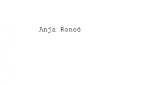 Anja renee